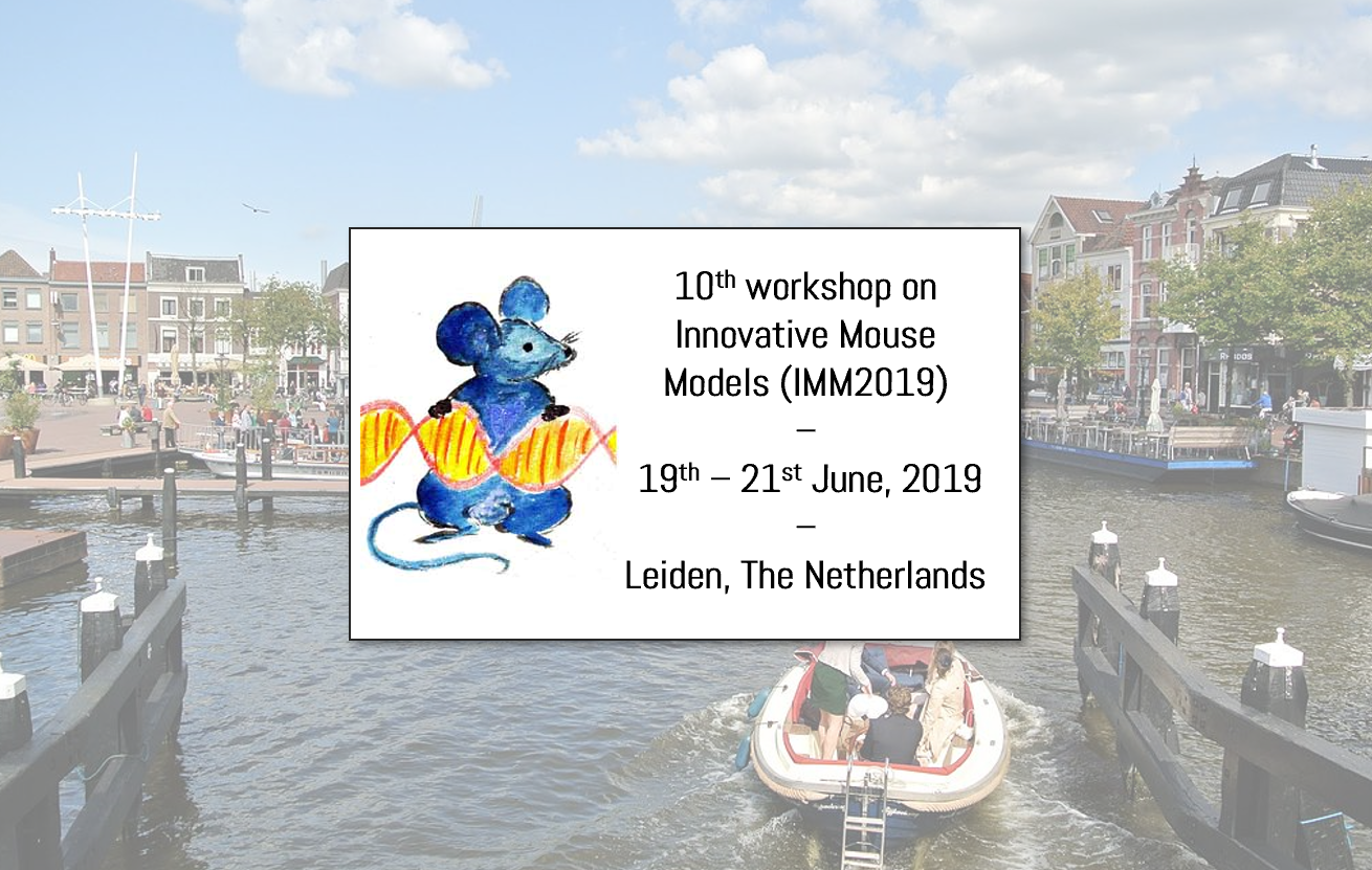 Registration extended for 10th workshop on Innovative Mouse Models (IMM2019) – 19th to 21st June, 2019 in Leiden, The Netherlands. — Thumbnail image
